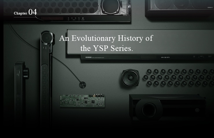 Chapter 04 - An Evolutionary History of the YSP Series.